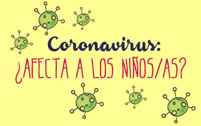 Coronavirus: qué es y cómo afecta a los niños/as.